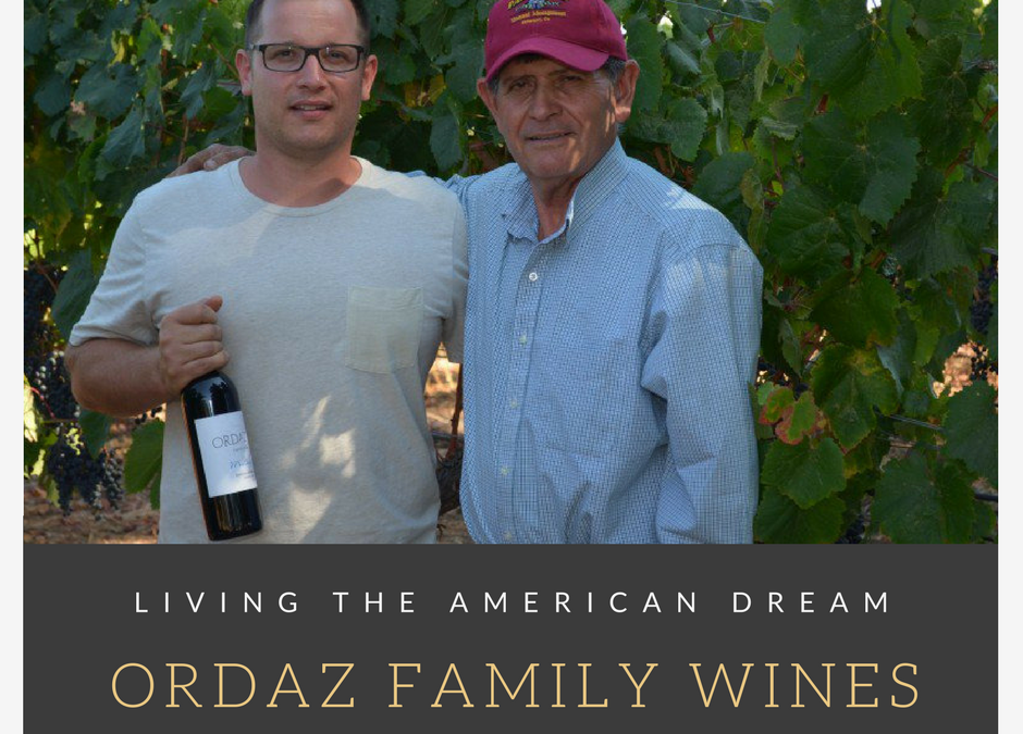 Living the American Dream: Ordaz Family Wines