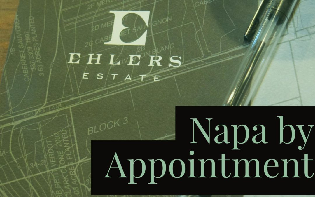 Napa by Appointment: Ehlers Estate