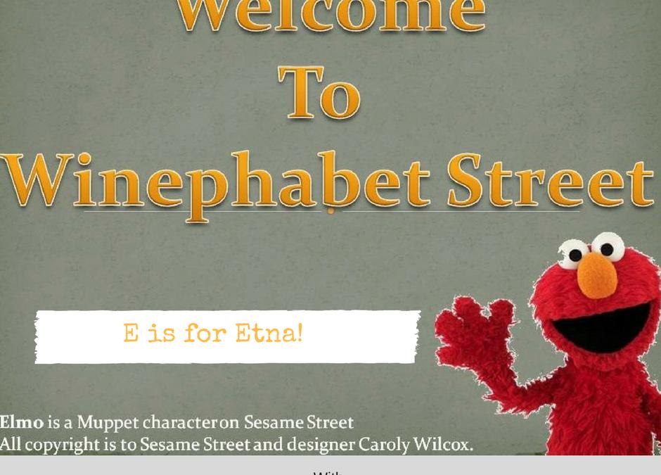 Winephabet Street E is for Etna