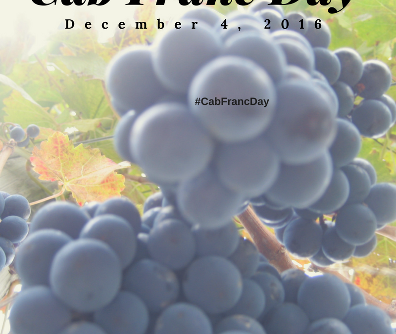 For the LOVE of Cabernet Franc – Celebrate Cab Franc Day December 4