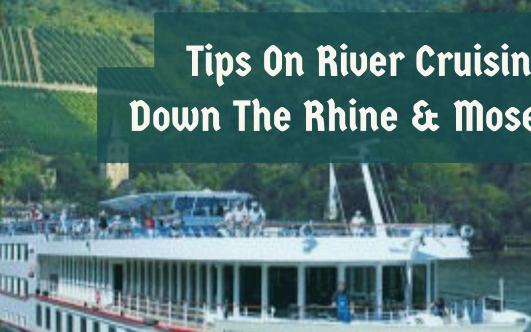 Tips on River Cruising Down the Rhine & Mosel