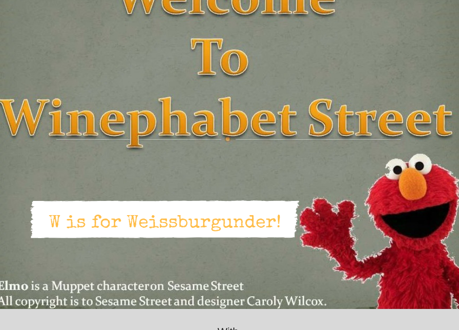 Winephabet Street W is for Weissburgunder